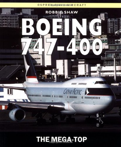 400 Range 747 - Boeing 747-400: The Mega-Top (Osprey Civil Aircraft)