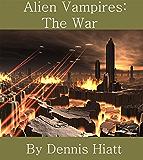 Alien Vampires: The War (Part 3 of The Knife Books)