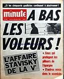 MINUTE [No 483] du 14/07/1971 - LES CHEQUARDS GAULLISTES CONTINUENT A PLASTRONNER - LES VOLEURS - L'AFFAIRE STAVISKY DE LA 5EME REPUBLIQUE FRENKEL ET SON EPOUSE - UN PETIT CHEMISIER FAIT ENTRER ISRAEL A LA MAISON-BLANCHE - DAVID BEN GOURION - GOLDA MEIR - EHUD AVRIEL ET DAVID LEIBOVITCH - RACONTE PAR D. LAPIERRE ET L. COLLINS