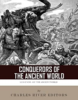 Conquerors of the Ancient World: The Lives and Legacies of Alexander the Great and Julius Caesar by [Lagana, Tommaso]