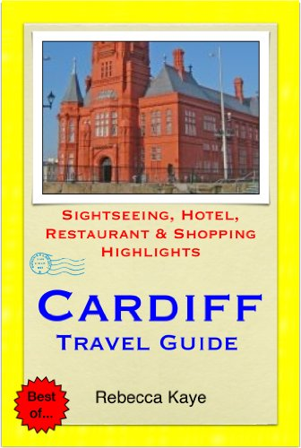 Cardiff, Wales Travel Guide - Sightseeing, Hotel, Restaurant & Shopping Highlights (Illustrated)