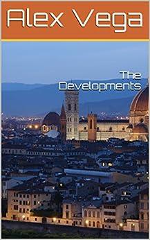 The Developments (English Edition) de [Vega, Alex]