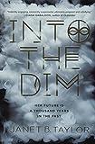 Into The Dim (Turtleback School & Library Binding Edition)