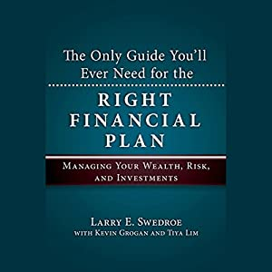 The Only Guide You'll Ever Need for the Right Financial Plan Audiobook