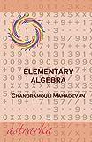 Elementary Algebra, Chandramouli Mahadevan, 1453837612