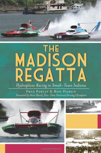 The Madison Regatta: Hydroplane Racing in Small-Town Indiana - Madison In Wi Shops