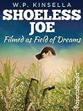 Shoeless Joe (W.P. Kinsella Baseball Collection)