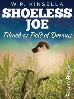 Shoeless Joe (W.P. Kinsella Baseball Collection) by [Kinsella, W. P.]