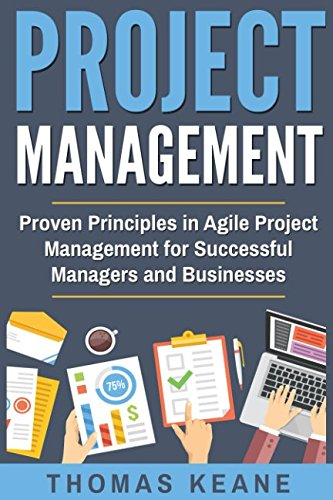 Project Management  Proven Principles In Agile Project Management For Successful Managers And Businesses  Project Management 101
