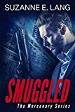 Smuggled (The Mercenary Series Book 1)