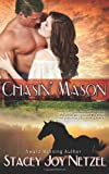 Chasin' Mason, Stacey Netzel, 1477685251