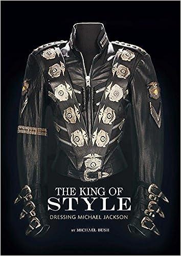 f2148236 The King of Style: Dressing Michael Jackson: Michael Bush: 9781608871513:  Amazon.com: Books
