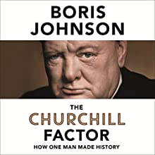 The Churchill Factor: How One Man Made History Audiobook by Boris Johnson Narrated by Simon Shepherd