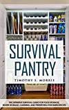 img - for Survival Pantry for Beginners: The Definitive Survival Guide for Food Storage, Water Storage, Canning, and Preserving for Emergencies (Practical Preppers) book / textbook / text book