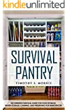 Survival Pantry for Beginners: The Definitive Survival Guide for Food Storage, Water Storage, Canning, and Preserving for Emergencies (Practical Preppers)