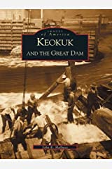Keokuk and the Great Dam (Images of America) Kindle Edition