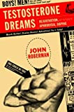 Testosterone Dreams: Rejuvenation, Aphrodisia, Doping New edition by Hoberman, J. (2006) Paperback