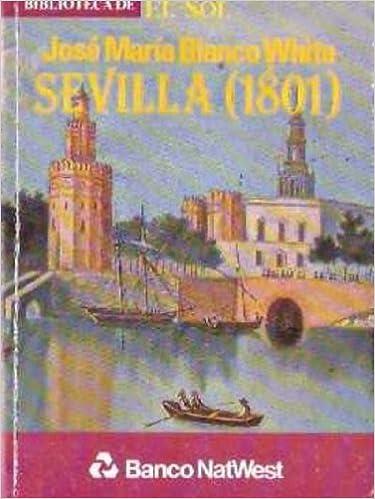 Sevilla 1801 segunda parte de cartas de espana: José María ...
