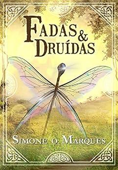 Fadas e Druidas (Os Tesouros da Tribo de Dana Livro 2) por [Marques, Simone O.]