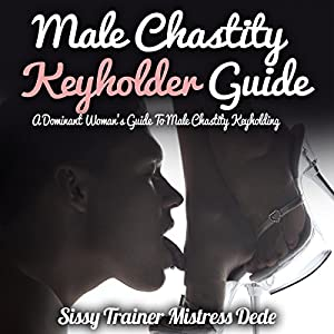 Amazon male chastity keyholder guide a dominant womans guide amazon male chastity keyholder guide a dominant womans guide to male chastity keyholding audible audio edition mistress dede audrey lusk books fandeluxe Choice Image