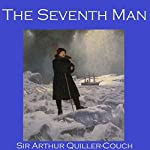 The Seventh Man | Arthur Quiller-Couch