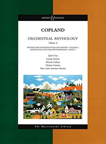 ORCHESTRAL ANTHOLOGY VOL2    FULL SCORE  COPLAND          MASTERWORKS LIBRARY (Boosey & Hawkes Masterworks Library) by Boosey & Hawkes