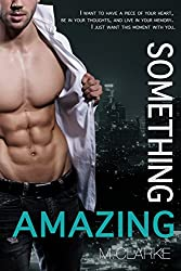 Something Amazing: (Book 4) Stand-Alone, Spin-Off to Something Great Series (Bk 5 coming end of 2015)