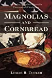 Magnolias and Cornbread, Leslie R. Tucker, 1450241468