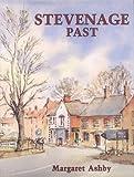 Stevenage Past, Margaret Ashby, 0850339707