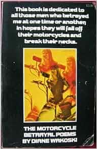 The Motorcycle Betrayal Poems: Diane Wakoski: 9780671214296