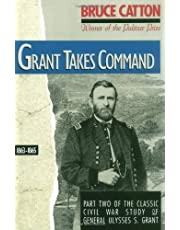 Grant Takes Command: 1863 - 1865