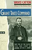 img - for Grant Takes Command: 1863 - 1865 book / textbook / text book