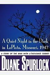 A Quiet Night in the Dark in La Plata, Missouri, 1942 Kindle Edition