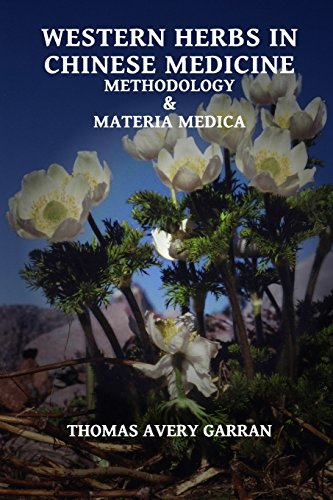 Western Herbs in Chinese Medicine: Methodology and Materia Medica