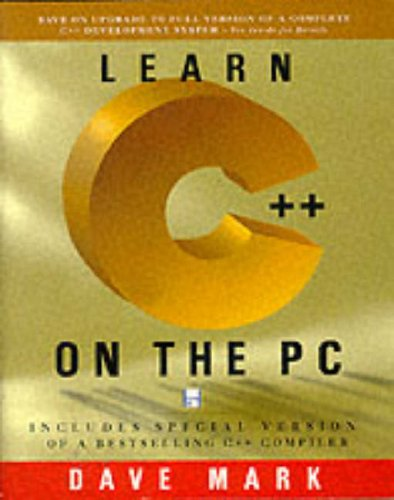 Learn C++ on the PC: All You Need to Start Programming in C++