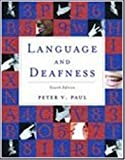 Language and Deafness, Paul, Peter V., 0763751049