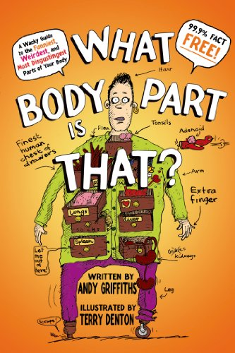 What Body Part Is That?: A Wacky Guide to the Funniest, Weirdest, and Most Disgustingest Parts of Your Body thumbnail