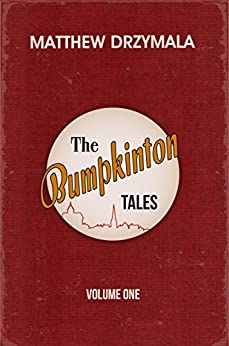 The Bumpkinton Tales: Volume One by [Drzymala, Matthew]