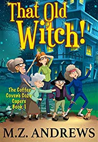 That Old Witch! by M.Z. Andrews ebook deal