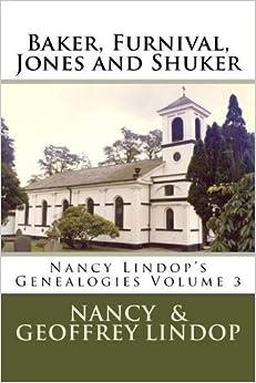 Baker, Furnival, Jones and Shuker: Nancy Lindop's Genealogies Volume 3 by Nancy Lindop (2015-01-19)