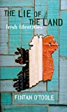 The Lie of the Land, Fintan O'Toole, 1859848214