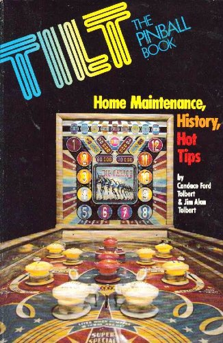 - Tilt, The Pinball Book: Home Maintenance, History, Hot Tips (A Creative Arts Communications Book)