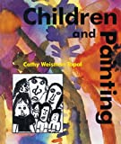 Children and Painting, Cathy Weisman Topal, 087192241X