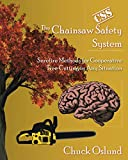 The Chainsaw Safety System: Surefire Methods for Cooperative Tree Cutting in Any Situation