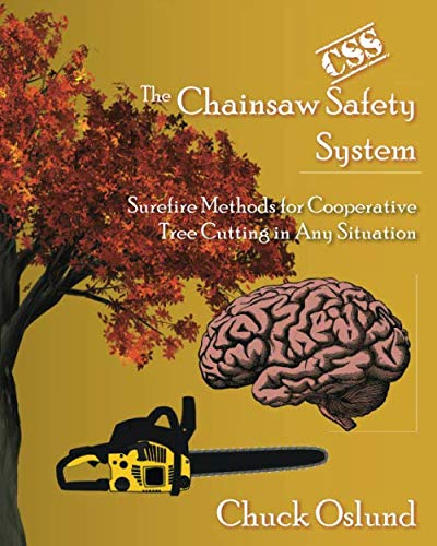 The Chainsaw Safety System: Surefire Methods for Cooperative Tree Cutting