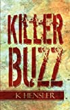 Killer Buzz, K. Hensler, 1448928672
