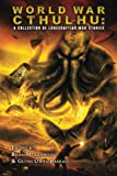 img - for World War Cthulhu: A Collection of Lovecraftian War Stories book / textbook / text book