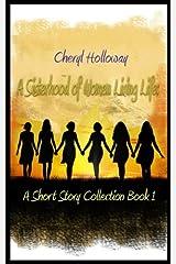 A Sisterhood of Women Living Life: A Short Story Collection Book 1 Paperback