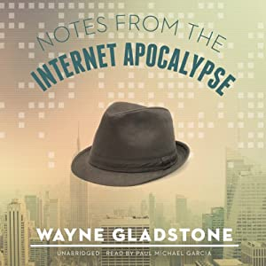 Notes from the Internet Apocalypse Audiobook
