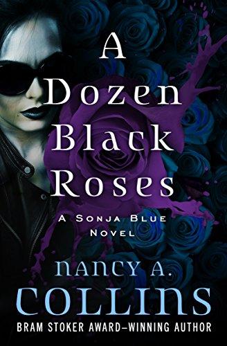 A Dozen Black Roses (The Sonja Blue Novels Book 4) (Sunglasses After Dark)